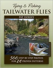Tying and Fishing Tailwater Flies by Pat Dorsey